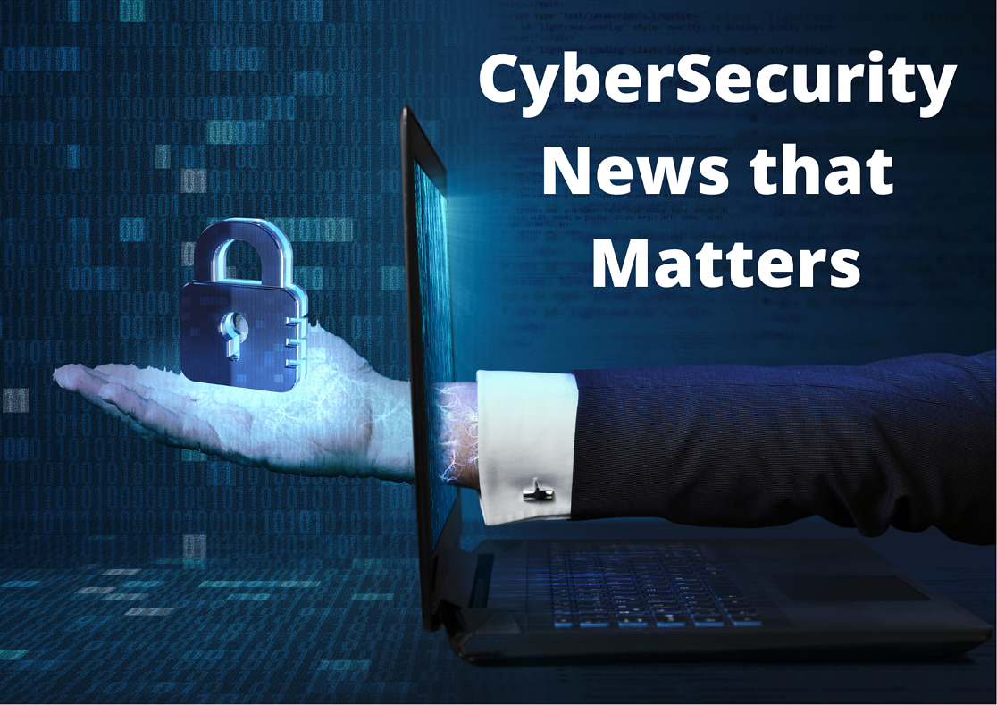 CyberSecurity News that Matters (1)